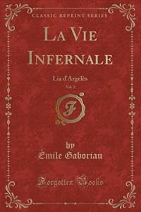 La Vie Infernale, Vol. 2: Lia D'Argeles (Classic Reprint)