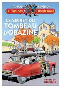Le Clan des Bordesoule T14 - le Secret du Tombeau d Obazine