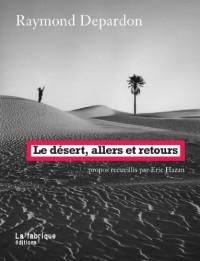 Le desert, allers et retours