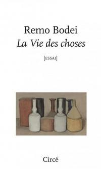 La Vie des Choses