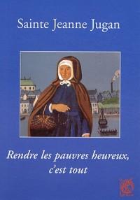 Sainte Jeanne Jugan Rendre les Pauvres Heureux C Est Tout