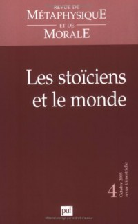 Revue de Metaphysique et de Morale N 4 2005 les Stoiciens et