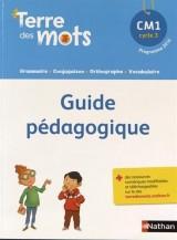 Terre des mots CM1 : Guide pédagogique (1Cédérom)