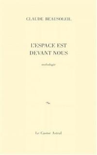L'ESPACE EST DEVANT NOUS. Anthologie