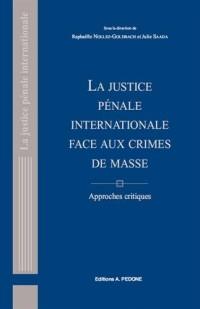La justice pénale internationale face aux crimes de masse : Approches critiques