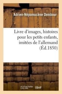 Livre d Images  Petits Enfants  ed 1850
