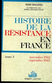 Histoire de la Résistance en France, tome 3 : Novembre 1942-septembre 1943