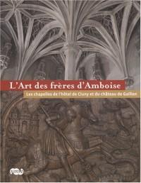 L'Art des frères d'Amboise : Les chapelles de l'hôtel de Cluny et du château de Gaillon