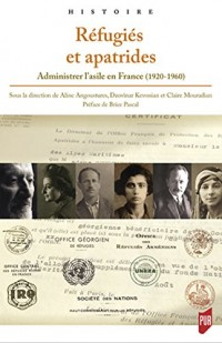 Réfugiés et apatrides : Administrer l'asile en France (1920-1960)