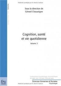 Cognition, Santé et Vie Quotidienne - Volume 3