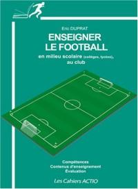 Enseigner le football : En milieu scolaire (collèges, lycées) et au club