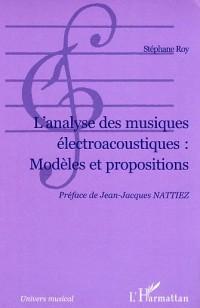 L'analyse des musiques électroacoustiques, modéles et propositions
