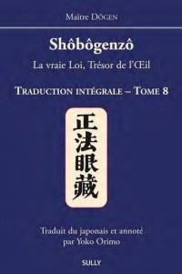 Shobogenzo Traduction Intégrale Tome 8