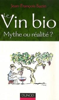 Le Vin bio : Mythe ou réalité ?