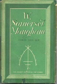 Cakes and Ale (The works of W. Somerset Maugham)