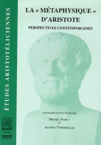 La «Métaphysique» d'Aristote. Perspectives contemporaines