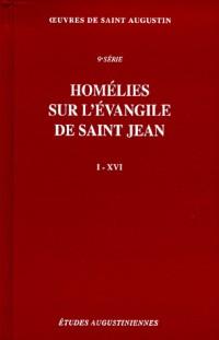 Homelies sur l evangile de saint jean tractatus in iohannis evangelium I-XVI