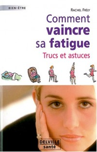 Comment vaincre sa fatigue : Trucs et astuces