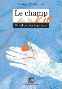 Le Champ de la Vie World Cup for Happiness