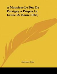 A Monsieur Le Duc de Persigny a Propos La Lettre de Rome (1865)
