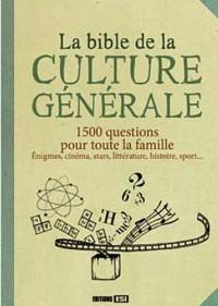 La Bible de la culture générale : 1500 questions pour toute la famille