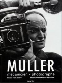 Muller : Mécanicien-photographe