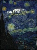 Vincent Van Gogh. I colori della notte. Catalogo della mostra (New York-Amsterdam)