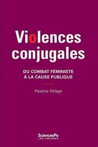 Violences conjugales. Du combat féministe à la cause publique