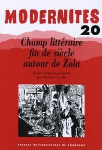 Champ littéraire fin de siècle autour de Zola