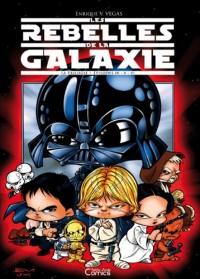 Les rebelles de la galaxie : La trilogie Episodes 4-5-6