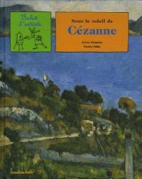 Sous le soleil de Cézanne