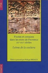 Pirates et corsaires dans les mers de Provence XVe-XVIe siècles : Letras de la costiera