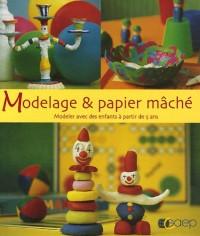 Modelage & papier mâché : Modeler avec des enfants à partir de 5 ans