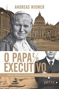 O Papa e o Executivo (Em Portuguese do Brasil)