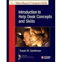 Introduction to Help Desk Concepts and Skills (Mike Myer's Computer Skills)