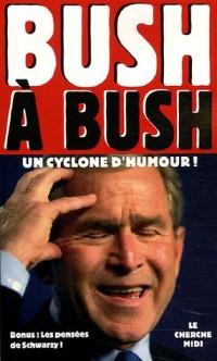 Bush à Bush : Un cyclone d'humour !