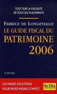 Le Guide fiscal du patrimoine : Edition 2006