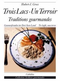 Trois-Lacs, un terroir : traditions gourmandes