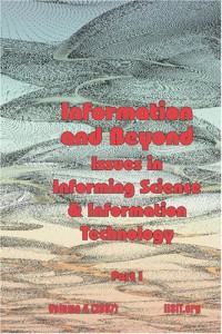 Information and Beyond, Part 1: Issues in Informing Science and Information Technology Volume 4, 2007