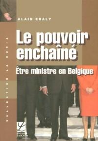 Le pouvoir enchaîné : Être ministre en Belgique