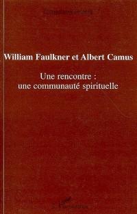 William Faulkner et Albert Camus une Rencontre : une Communa