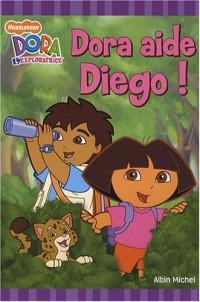 Dora l'exploratrice : Dora aide Diego