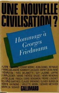 Une nouvelle civilisation ?. Hommage à Georges Friedmann