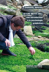 Le Cas Betty Hill. Une Introduction a la Psychologie Predictive