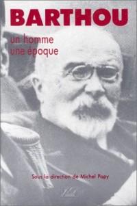 Barthou, un homme, une époque: Actes du colloque de Pau, 9 et 10 novembre 1984