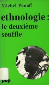 Ethnologie, le deuxième souffle