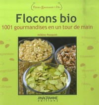 Flocons bio : 1001 gourmandises en un tour de main