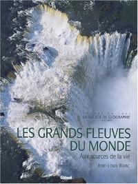 Les grands fleuves du monde : Entre mer et terre