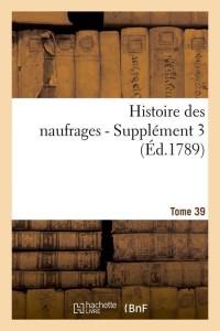 Hist  des Naufrages T39  Supplement 3  1789