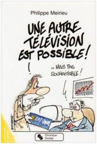 Une autre télévision est possible